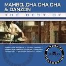 The Best of Mambo, Cha Cha, Danzon: Ultimate Collection