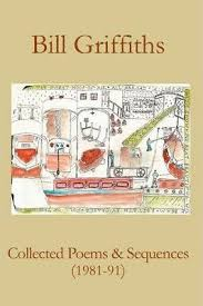 <b>Collected Poems</b> & Sequences (1981-91) : <b>Bill Griffiths</b> ...