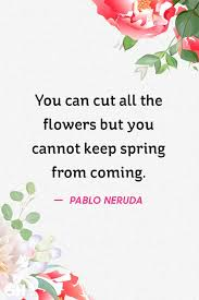 40 Happy Spring Quotes Sayings About Spring And Flowers Interesting Flower Quotes