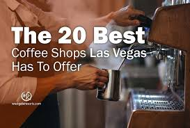 11 more outlets in las vegas, airport: The 20 Best Coffee Shops Las Vegas Has To Offer