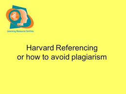 harvard referencing or how to avoid plagiarism harvard harvard referencing or how to avoid plagiarism harvard referencing have you ever
