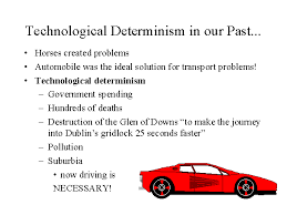 Technological Determinism Technological Determinism In Our Past