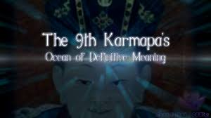 definitive meaning. 9th karmapa\u0027s ocean of definitive meaning i