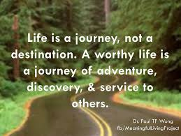 life is a journey dr paul tp wong s life is a journey quote ""