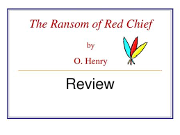 The Ransom Of Red Chief Plot Chart The Ransom Of Red Chief By O Henry Ppt Download