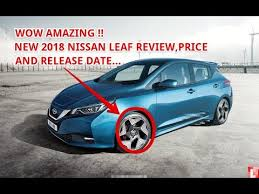 2018 nissan leaf price. contemporary nissan new 2018 nissan leaf review u0026 release date for nissan leaf price