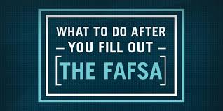 5 Things To Do After Filing Your Fafsa Ed Gov Blog