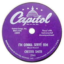 78 RPM - Chester Smith - Wait A Little Longer Please, Jesus / I'm Gonna  Serve Him - Capitol - USA - 2941