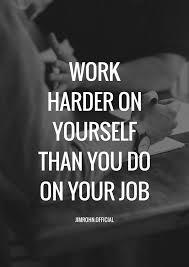 Jim Rohn Quotes Amazing Work Harder On Yourself Than You Do On Your Job Jim Rohn Quotes