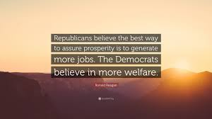 Ronald Reagan Quote Republicans Believe The Best Way To Assure