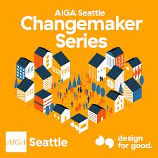 Design Mission Series Changemaker Series Aiga Seattle
