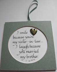 I Smile Because Youre My Sister In Law 800 Via Etsy Funny