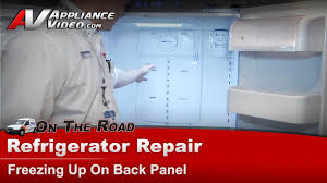 refrigerator repair not cooling properly freezing up on the back panel samsung you