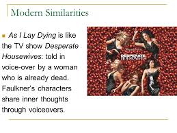 senior project presentation ppt modern similarities as i lay dying is like the tv show desperate