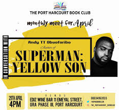 join the port harcourt book club as they read and discuss a debut novel by andy obuoforibo led superman yellow son