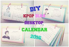 Diy Kpop Bias Desktop Calendar 2016 Youtube