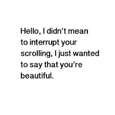 You Re Beautiful Quotes Tumblr Best Of Youre Beautiful Tumblr Shared By Harry Styles