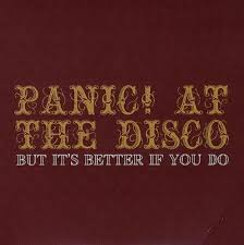 panic at the disco but it s better if