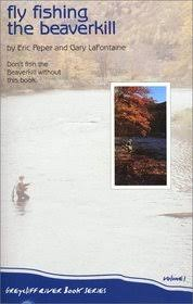 Fly Fishing The Beaverkill Greycliff River Book Series V 1