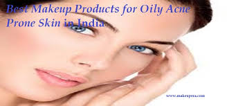 8 best makeup s for oily acne e skin in india
