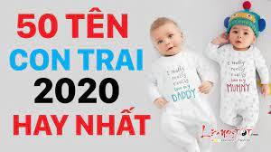 Đặt Tên Con Trai 2020 Chọn Ngay 50 Tên Bé Trai Sinh Năm 2020 Hay Nhất Gi...