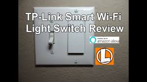 Tp Link Smart Wi Fi Light Switch Tp Link Smart Wi Fi Light Switch Review Unboxing Installation Setup Works With Amazon Alexa