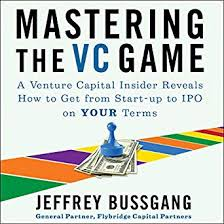 Amazon Com Mastering The Vc Game A Venture Capital Insider