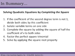 36 blitzer interate algebra 5e slide 36 section 8 1 in summary solving quadratic equations by completing the square