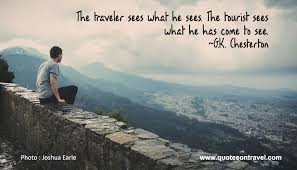 Chesterton Quotes Adorable GK Chesterton Quote The Traveler Sees What
