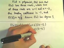 finding the formula for a polynomial given zeros roots degree and one point example 3