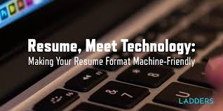 Resume Meet Technology Making Your Resume Format Machine Friendly