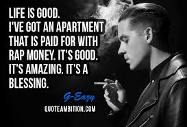 Rap Quotes 2017 Unique 48 Best GEazy Quotes