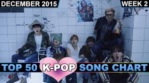 Top 50 K Pop Song Chart December 2015 Week 2 Top 50 K