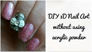 DIY 3D Bow Nail Art Without Using Acrylic Powder | Make your own ...