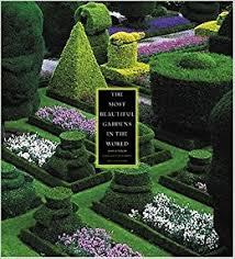 Small Picture The Most Beautiful Gardens in the World Alain Le Toquin Jacques
