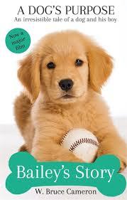 a dog s purpose bailey.  Bailey W Bruce Cameron A Dogu0027s Purpose  Baileyu0027s Story With Dog S Bailey