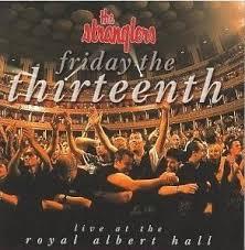 <b>Friday the</b> Thirteenth: Live at the Royal Albert Hall by The <b>Stranglers</b> ...