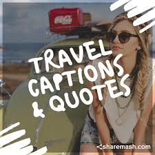125 Best Travel Caption Quotes Status For Instagram Whatsapp