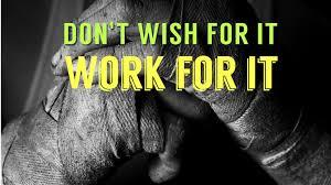 <b>Don't Wish For</b> It. Work For It. - BEDSSIBEDSSI