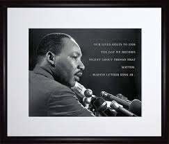 Wesellphotos Martin Luther King Jr Photo Picture Poster Framed Quote Our Lives Begin To End The Day We Become Silent About Things That Matter Famous