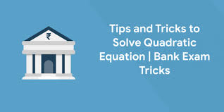 tips and tricks to solve quadratic