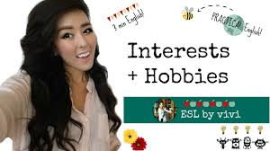 learn english speaking talking about interests hobbies talking about interests hobbies