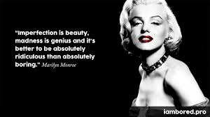 Marilyn Monroe Quotes Imperfection Is Beauty Best Of 24 Famous Marilyn Monroe Quotes I AM BORED