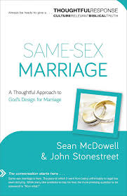 Why Did God Design Marriage Same Sex Marriage A Thoughtful Approach To Gods Design For