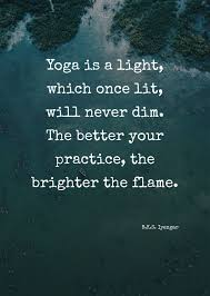 Never Dim Your Light Quote Yoga Is A Light Which Once Lit Will Never Dim The Better
