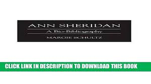 Best Seller Ann Sheridan A Bio Bibliography Bio Bibliographies In The Performing Arts Free
