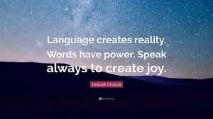 Deepak Chopra Quote Language Creates Reality Words Have Power