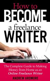 com how to become a lance writer the complete guide  how to become a lance writer the complete guide to making money from home as