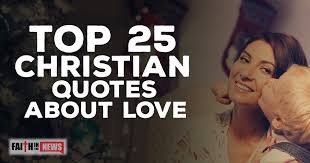 Christian Love Quotes Top 100 Christian Quotes About Love ChristianQuotes 35