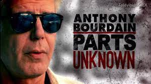 Anthony Bourdain's Parts Unknown: a ...